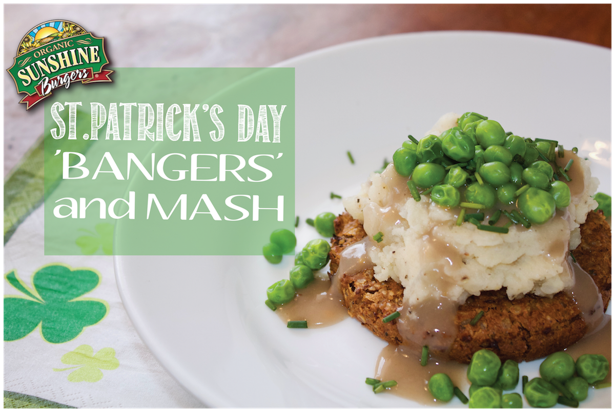 "Organic, Vegan and Gluten Free, ""Bangers"" and Mash for St. Patrick's Day."